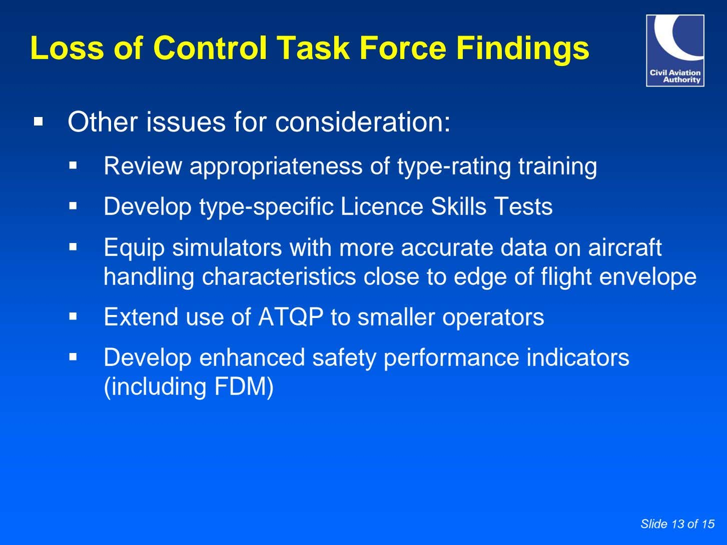 Loss of Control Task Force Findings Other issues for consideration: Review appropriateness of type-rating training