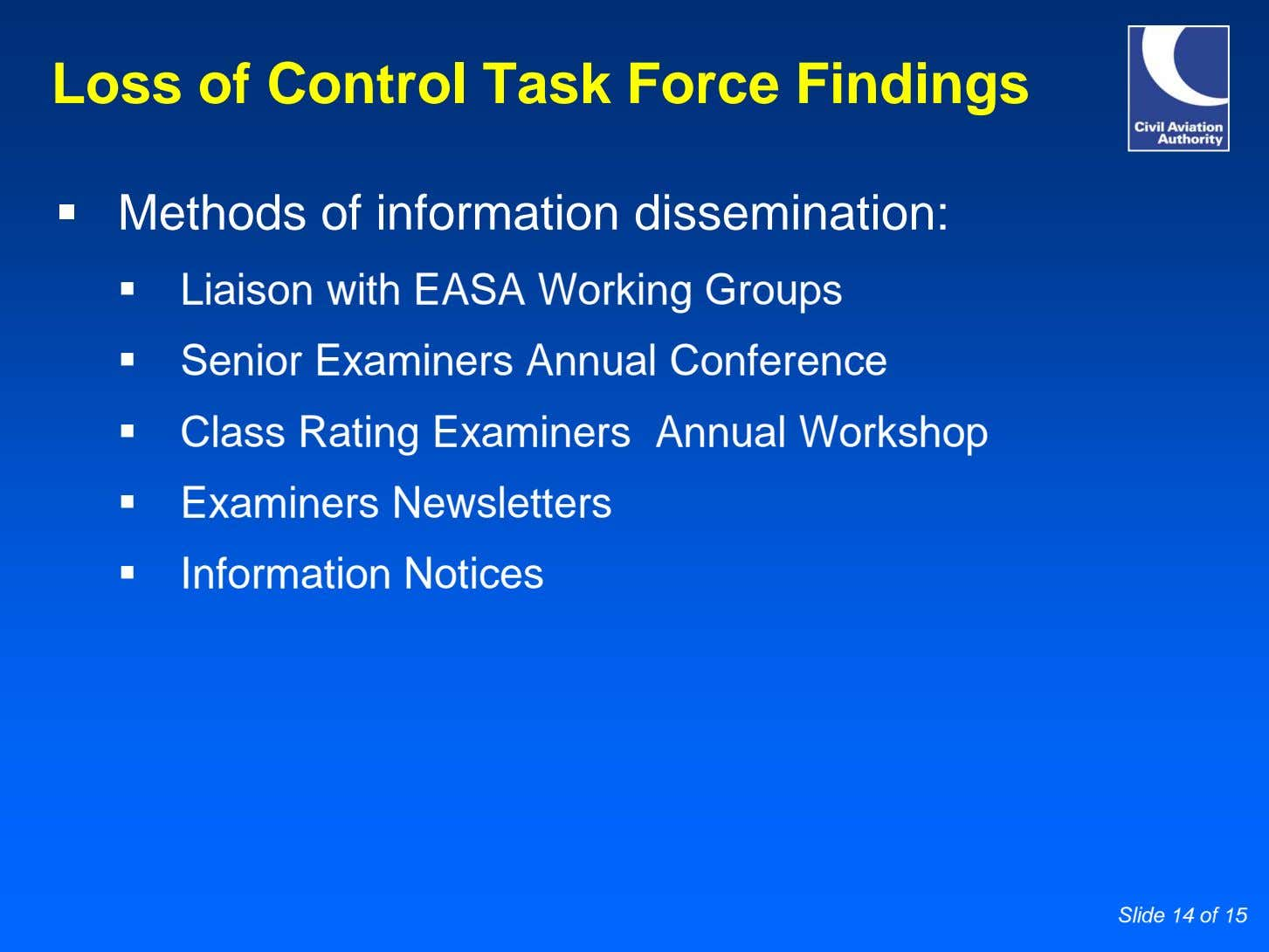 Loss of Control Task Force Findings Methods of information dissemination: Liaison with EASA Working Groups