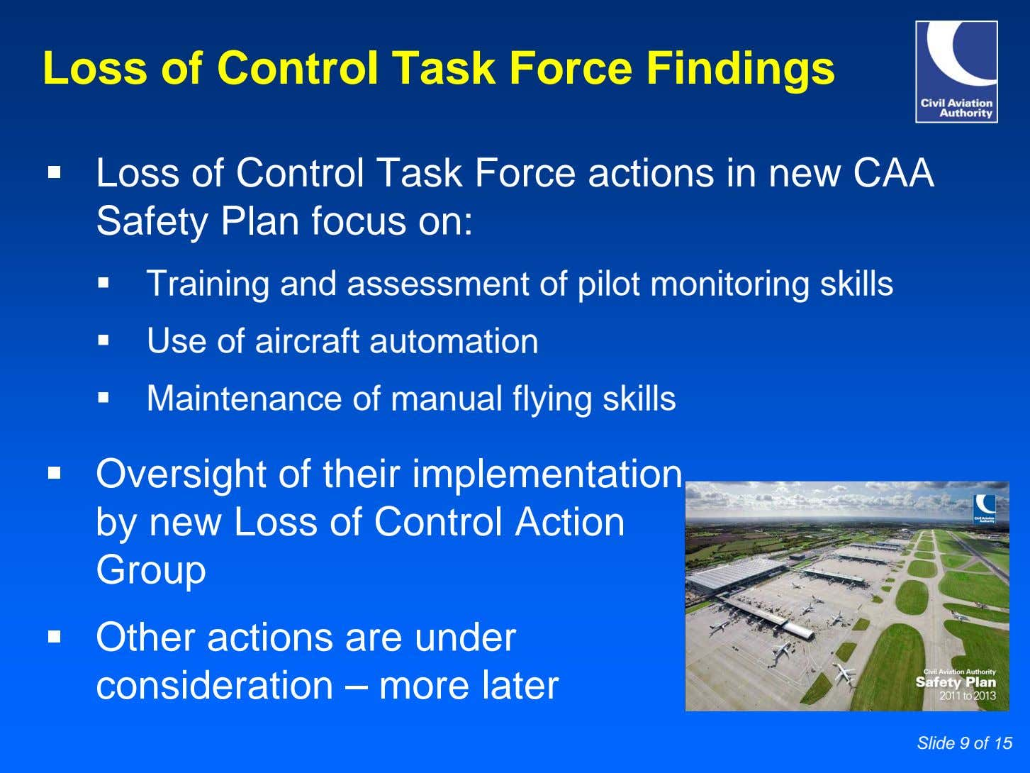 Loss of Control Task Force Findings Loss of Control Task Force actions in new CAA