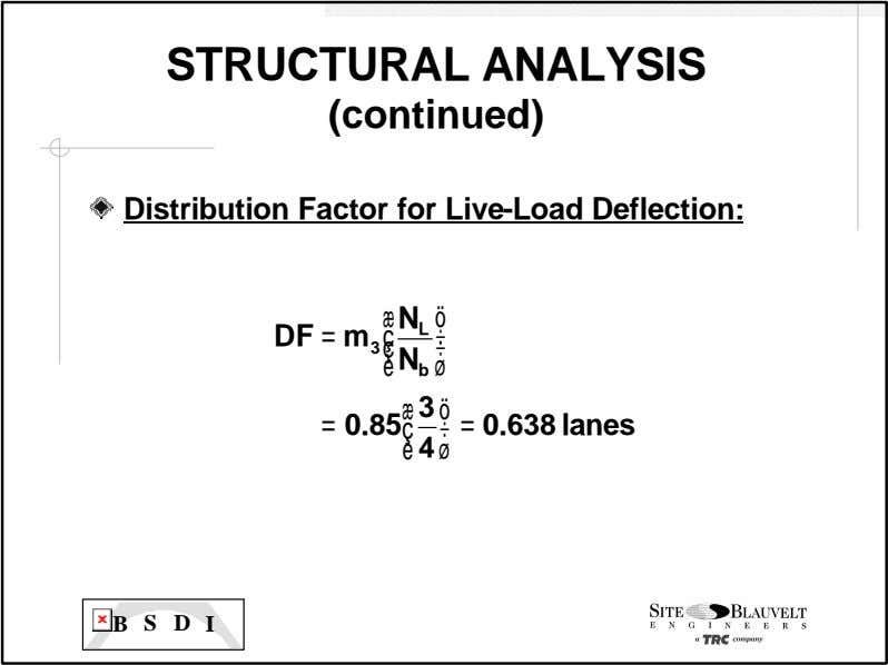 STRUCTURAL ANALYSIS (continued) Distribution Factor for Live-Load Deflection: æ N ö L DF = m