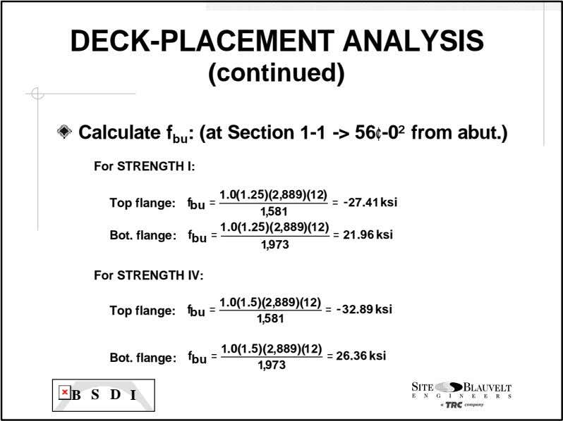 DECK-PLACEMENT ANALYSIS (continued) Calculate f bu : (at Section 1-1 -> 56¢-0² from abut.) For