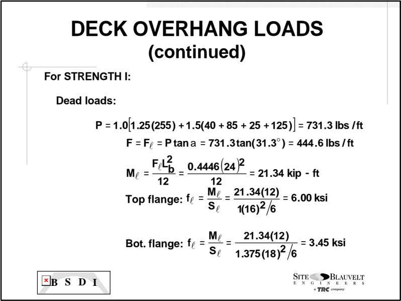 DECK OVERHANG LOADS (continued) For STRENGTH I: Dead loads: P = 1 .0 1. 25
