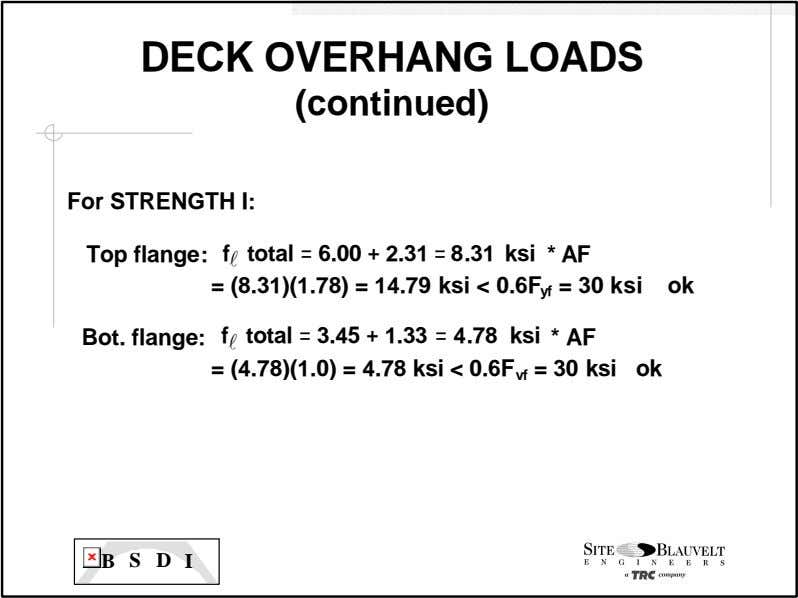 DECK OVERHANG LOADS (continued) For STRENGTH I: Top flange: f total = 6.00 + 2