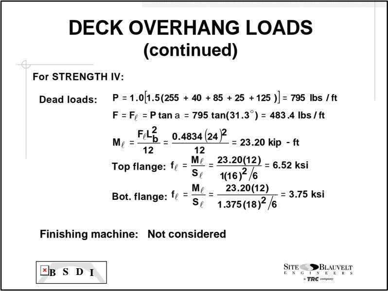 DECK OVERHANG LOADS (continued) For STRENGTH IV: Dead loads: P = 1. 0 1. 5(255