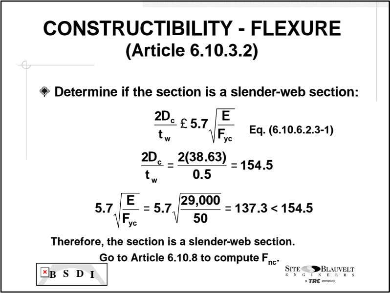 CONSTRUCTIBILITY - FLEXURE (Article 6.10.3.2) Determine if the section is a slender-web section: 2D E