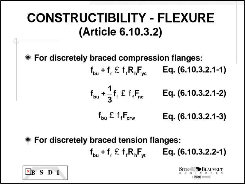 CONSTRUCTIBILITY - FLEXURE (Article 6.10.3.2) For discretely braced compression flanges: f + F f £