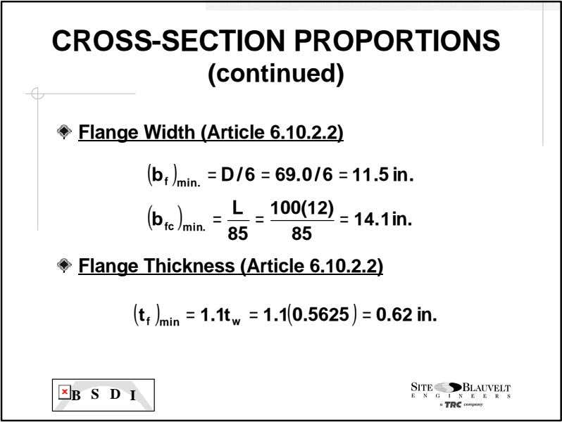 CROSS-SECTION PROPORTIONS (continued) Flange Width (Article 6.10.2.2) ( b = D/ 6 = 69. 0