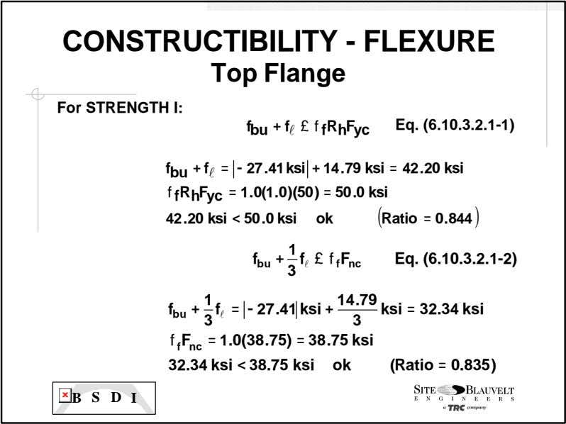 CONSTRUCTIBILITY - FLEXURE Top Flange For STRENGTH I: + f l £ f R Eq.
