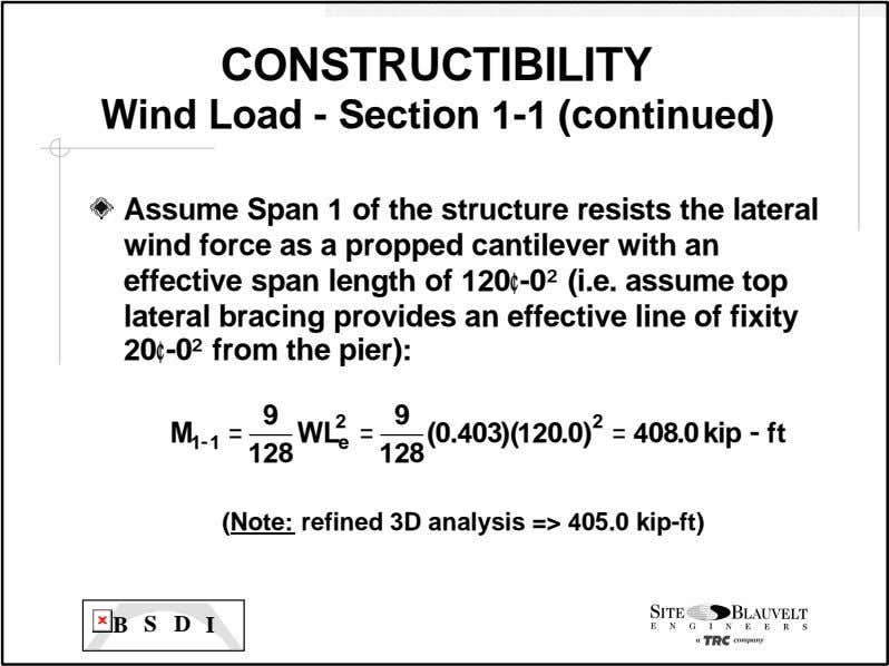 CONSTRUCTIBILITY Wind Load - Section 1-1 (continued) Assume Span 1 of the structure resists the