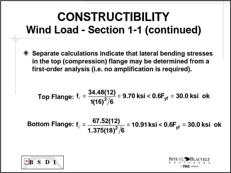 CONSTRUCTIBILITY Wind Load - Section 1-1 (continued) Separate calculations indicate that lateral bending stresses