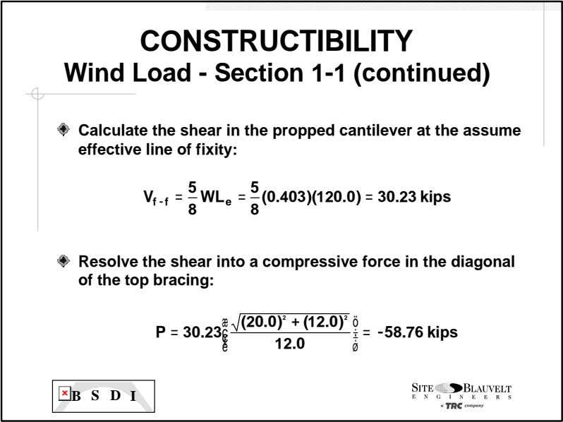 CONSTRUCTIBILITY Wind Load - Section 1-1 (continued) Calculate the shear in the propped cantilever at