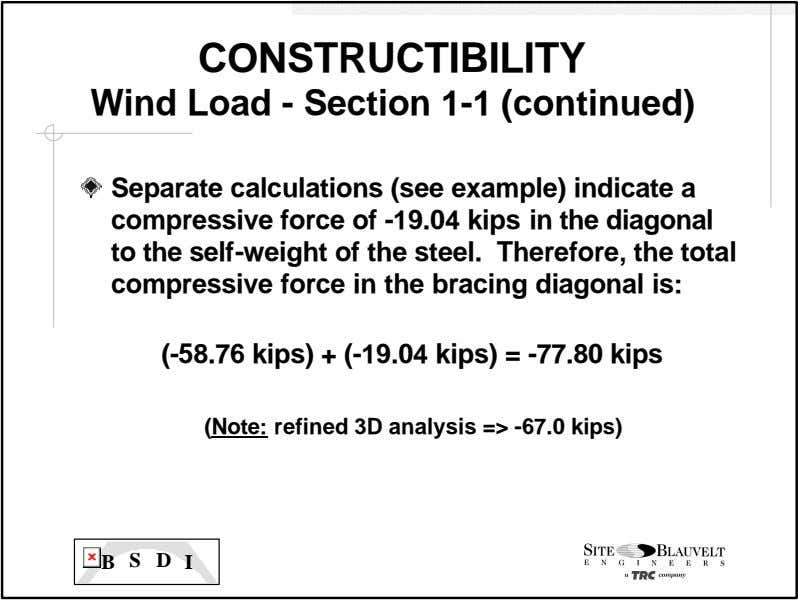 CONSTRUCTIBILITY Wind Load - Section 1-1 (continued) Separate calculations (see example) indicate a compressive