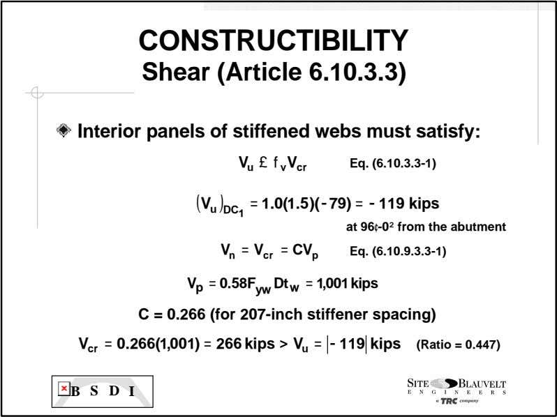 CONSTRUCTIBILITY Shear (Article 6.10.3.3) Interior panels of stiffened webs must satisfy: V £ f Eq.