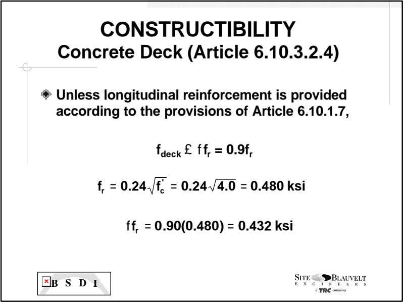 CONSTRUCTIBILITY Concrete Deck (Article 6.10.3.2.4) Unless longitudinal reinforcement is provided according to the