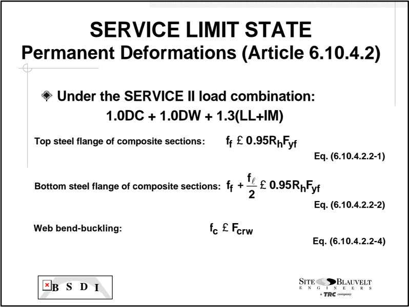 SERVICE LIMIT STATE Permanent Deformations (Article 6.10.4.2) Under the SERVICE II load combination: 1.0DC +