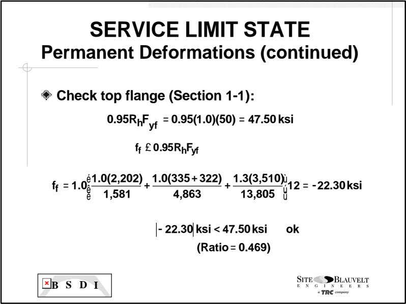 SERVICE LIMIT STATE Permanent Deformations (continued) Check top flange (Section 1-1): 0.95 R F =
