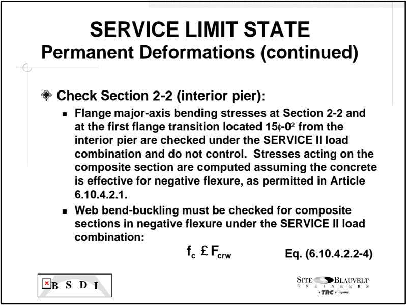 SERVICE LIMIT STATE Permanent Deformations (continued) Check Section 2-2 (interior pier): Flange major- axis