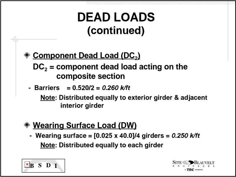 DEAD LOADS (continued) Component Dead Load (DC 2 ) DC 2 = component dead load