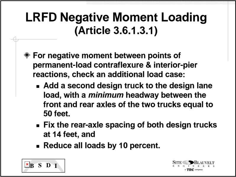 LRFD Negative Moment Loading (Article 3.6.1.3.1) For negative moment between points of permanent-load contraflexure