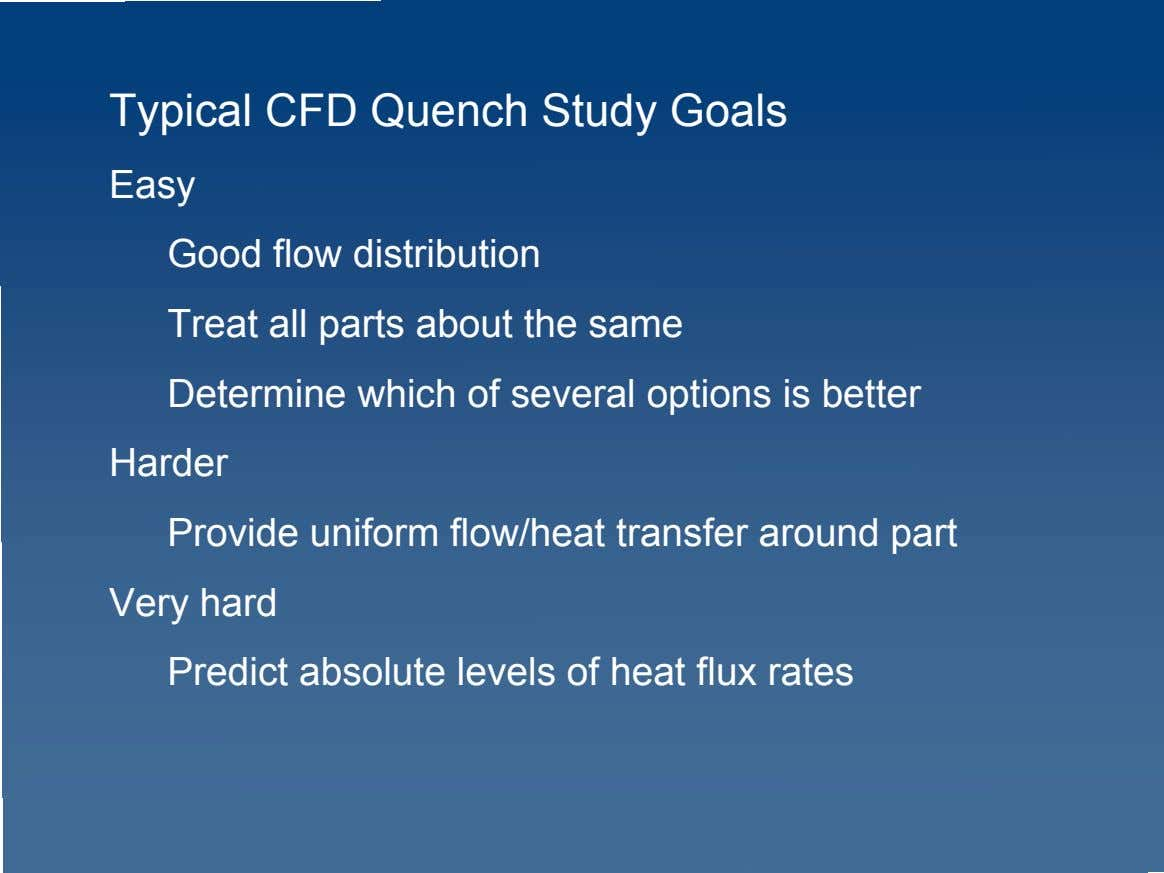 Typical CFD Quench Study Goals Easy Good flow distribution Treat all parts about the same