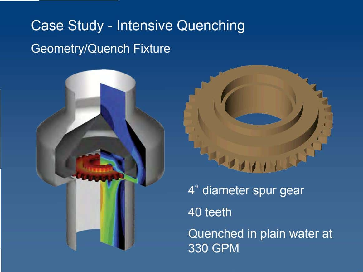 "Case Study - Intensive Quenching Geometry/Quench Fixture 4"" diameter spur gear 40 teeth Quenched in"