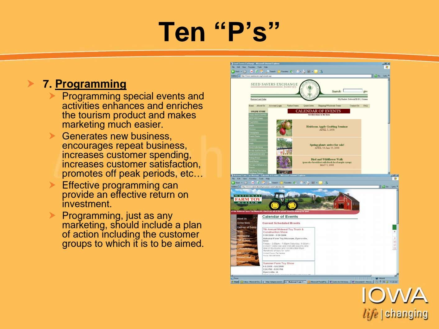 "Ten ""P's"" 7. Programming Programming special events and activities enhances and enriches the tourism product"