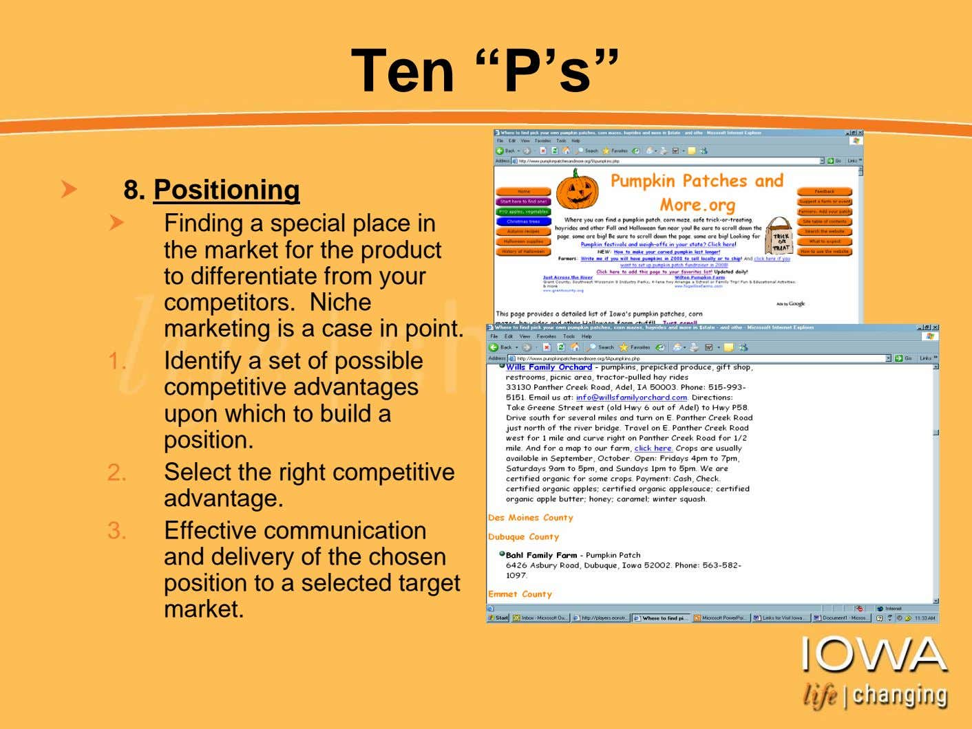 "Ten ""P's"" 8. Positioning Finding a special place in the market for the product to"