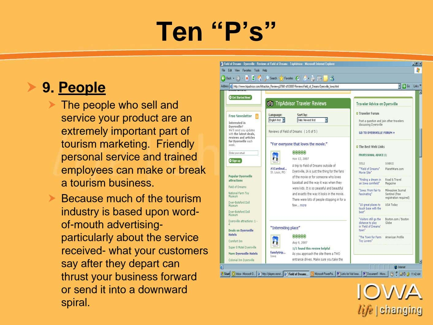 "Ten ""P's"" 9. People The people who sell and service your product are an extremely"