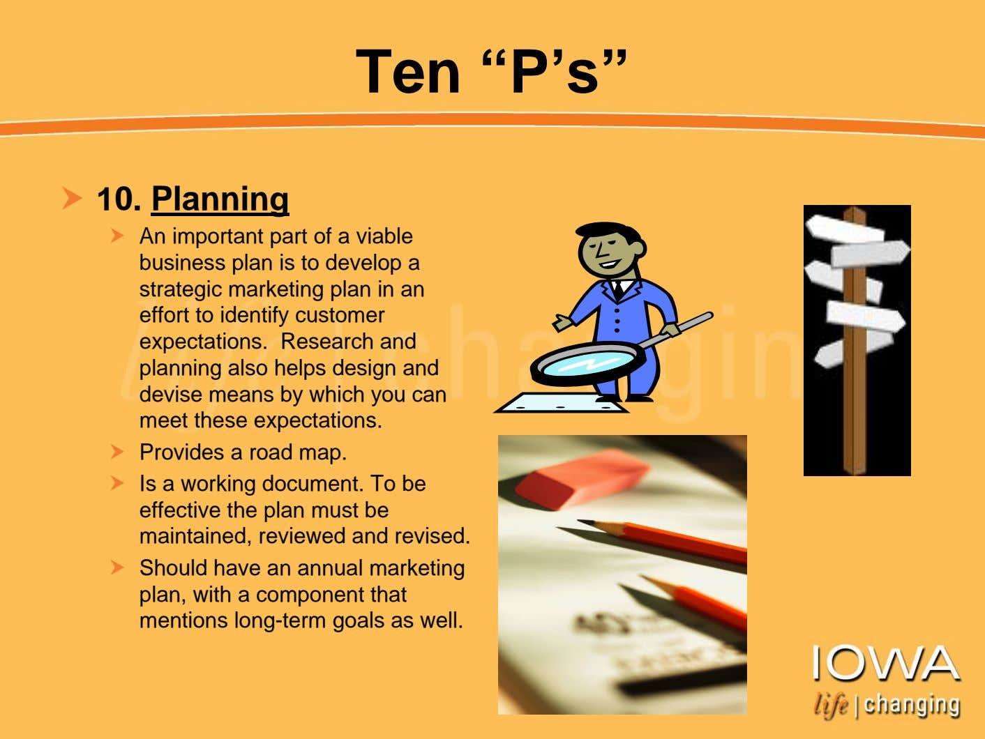 "Ten ""P's"" 10. Planning An important part of a viable business plan is to develop"