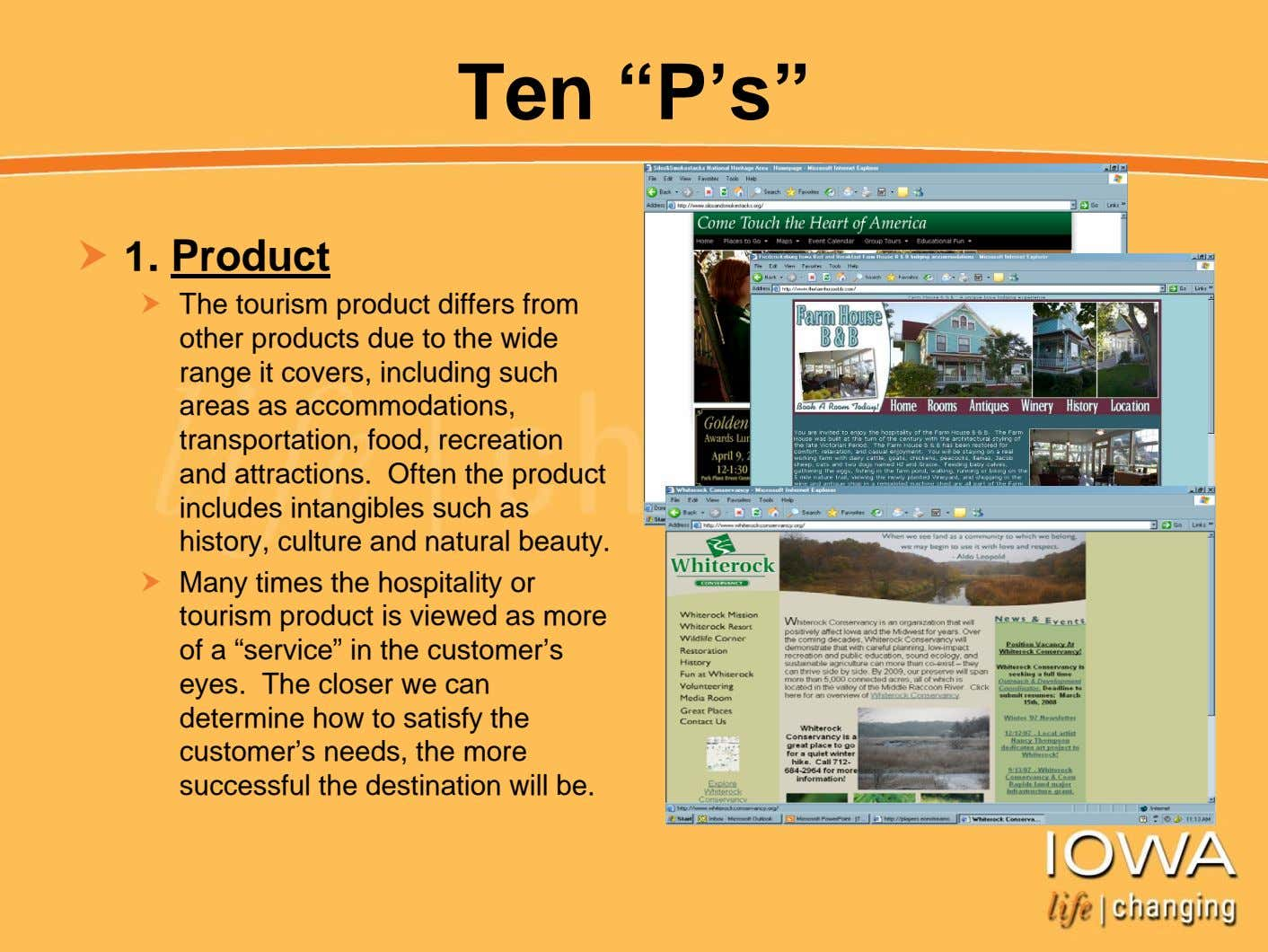 "Ten ""P's"" 1. Product The tourism product differs from other products due to the wide"