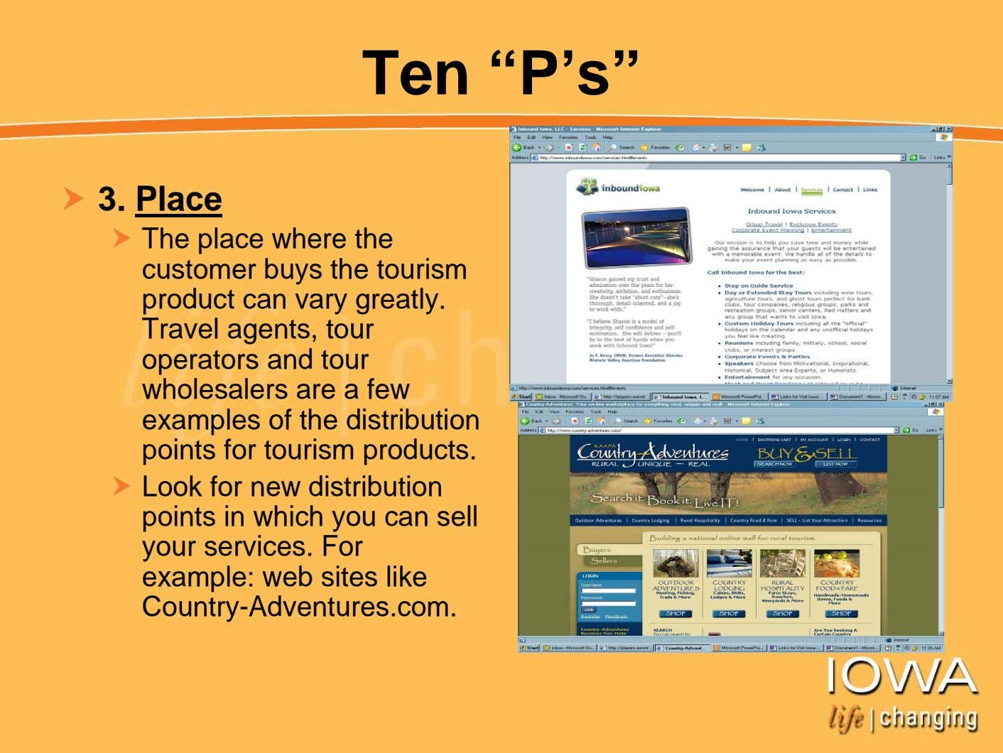 "Ten ""P's"" 3. Place The place where the customer buys the tourism product can vary"