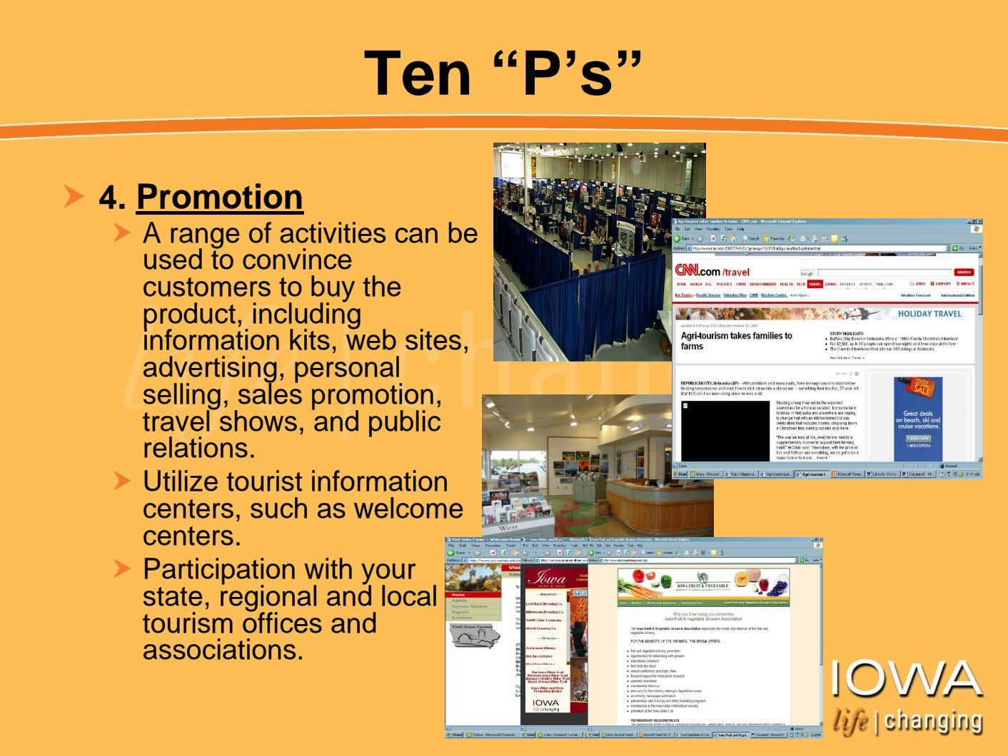 "Ten ""P's"" 4. Promotion A range of activities can be used to convince customers to"