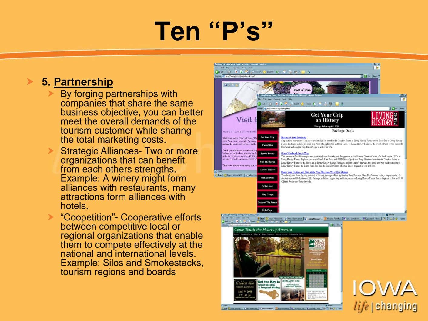 "Ten ""P's"" 5. Partnership By forging partnerships with companies that share the same business objective,"