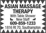 ASIAN MASSAGE THERAPY With Table Shower New Staff 609-859-1233 1816 Rt 70, Southampton