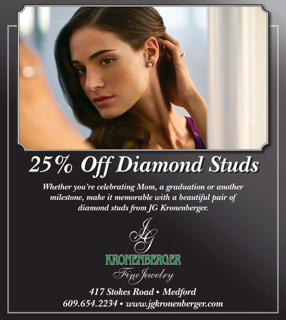 25%25% OffOff DiamondDiamond StudsStuds Whether you're celebrating Mom, a graduation or another milestone, make it