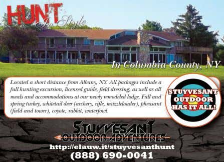 Located a short distance from Albany, NY. All packages include a full hunting excursion, licensed
