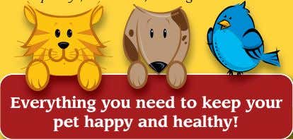 food, bird seed, pet toys, accessories, bedding and more! Everything you need to keep your pet