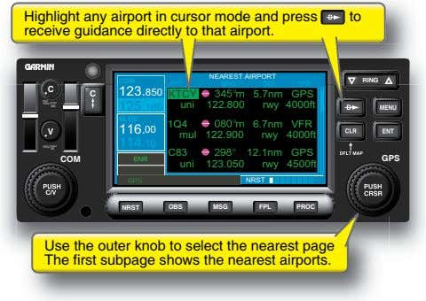Highlight any airport in cursor mode and press receive guidance directly to that airport. to