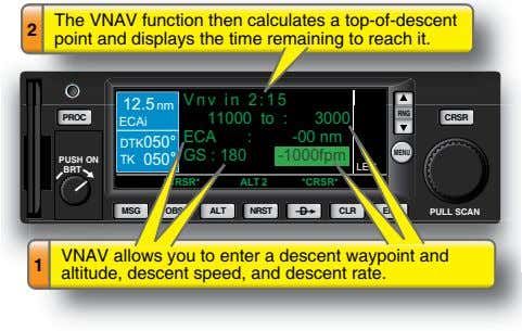 2 The VNAV function then calculates a top-of-descent point and displays the time remaining to
