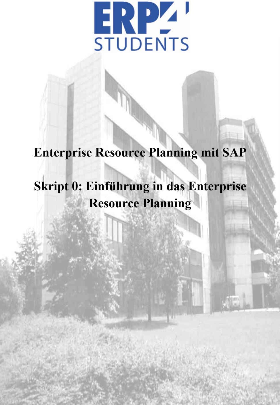 Enterprise Resource Planning mit SAP Skript 0: Einführung in das Enterprise Resource Planning