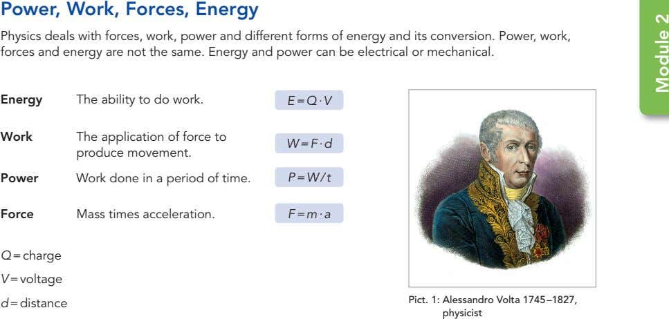 Power, Work, Forces, Energy Physics deals with forces, work, power and different forms of energy