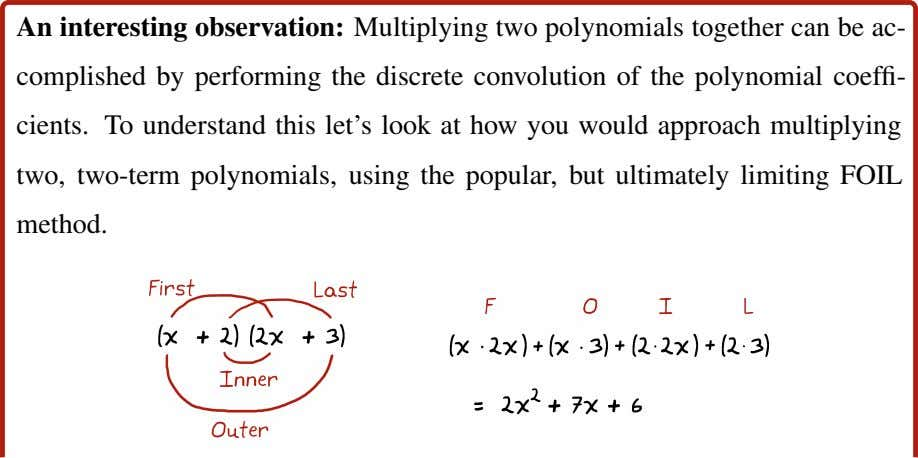 An interesting observation: Multiplying two polynomials together can be ac- complished by performing the discrete
