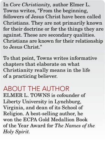 "In Core Christianity, author Elmer L. Towns writes, ""From the beginning, followers of Jesus Christ"