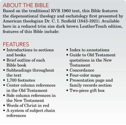 ABout thE BIBLE Based on the traditional RVR 1960 text, this Bible features the dispensational