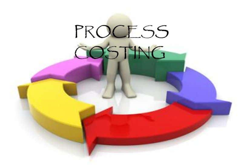 Meaning: Process costing is an accounting methodology that traces and accumulates direct costs, and allocates indirect