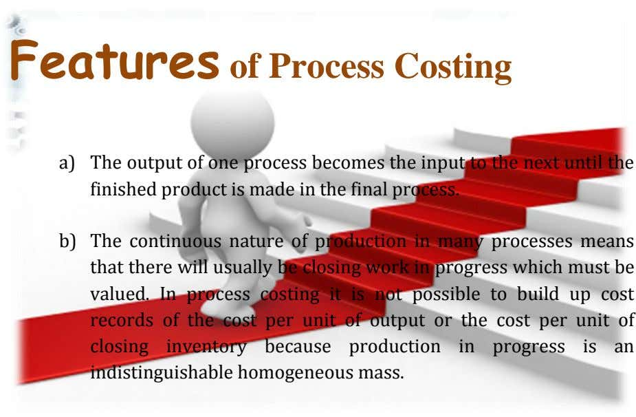 a) The output of one process becomes the input to the next until the finished product