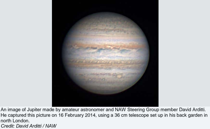 An image of Jupiter made by amateur astronomer and NAW Steering Group member David Arditti. He