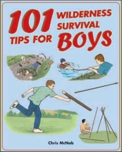 20,000 words Rights available: World ex Fr, Ge, WEL EB 101 Wilderness Survival Tips for Boys