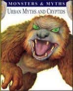 10,000 words Rights available: World ex Ca, Cr, In, US 254 Urban Myths and Cryptids 254