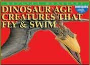 "DINOSAURS Dinosaur Age Creatures That Fly & Swim 165 x 230mm (6½ x 9"") 32pp 52"